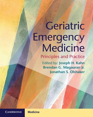 Geriatric Emergency Medicine By Kahn, Joseph H. (EDT)/ Magauran, Brendan G., Jr. (EDT)/ Olshaker, Jonathan S. (EDT)